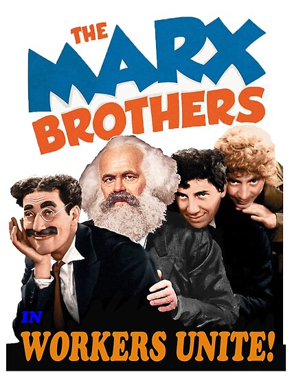 """Marx brothers in """"workers unite"""" by Alan67Q"""