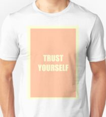 Trust Yourself Unisex T-Shirt