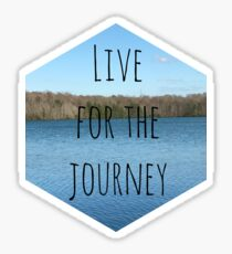 Live for the Journey Sticker