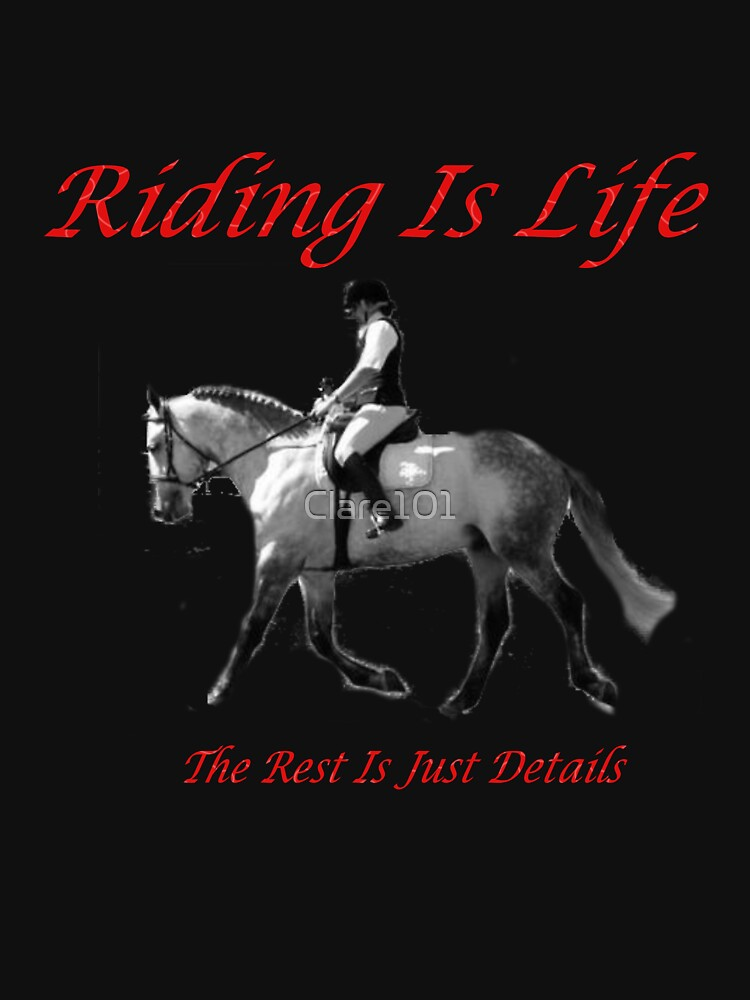 Riding IS life... by Clare101