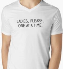 Ladies, Please, One at a Time Men's V-Neck T-Shirt