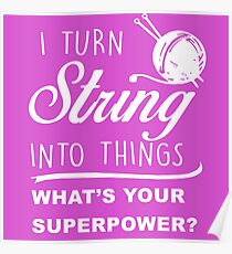 I TURN STRING INTO THINGS Poster