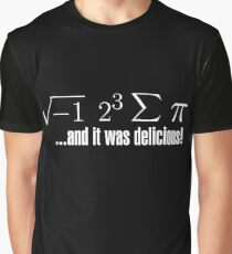 I Ate Some Pie... Graphic T-Shirt