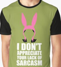 Louise + Sarcasm  Graphic T-Shirt