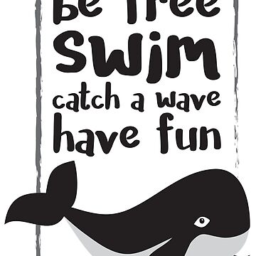 Be Free, Whale Design in Black and White by SarahHellyer
