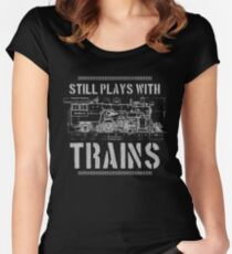 Still Plays With Trains Model Railroad Locomotive Women's Fitted Scoop T-Shirt