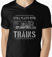 Still Plays With Trains Model Railroad Locomotive Men's V-Neck T-Shirt