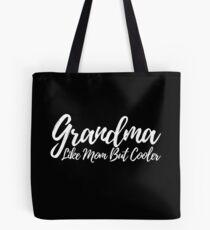 Grandma Like Mom But Cooler Tote Bag