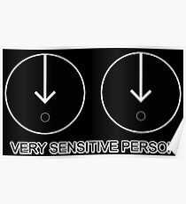 VERY SENSITIVE PERSON Poster