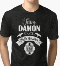 Team Damon Since Hello Brother. Tri-blend T-Shirt