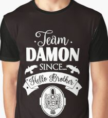 Team Damon Since Hello Brother. Graphic T-Shirt