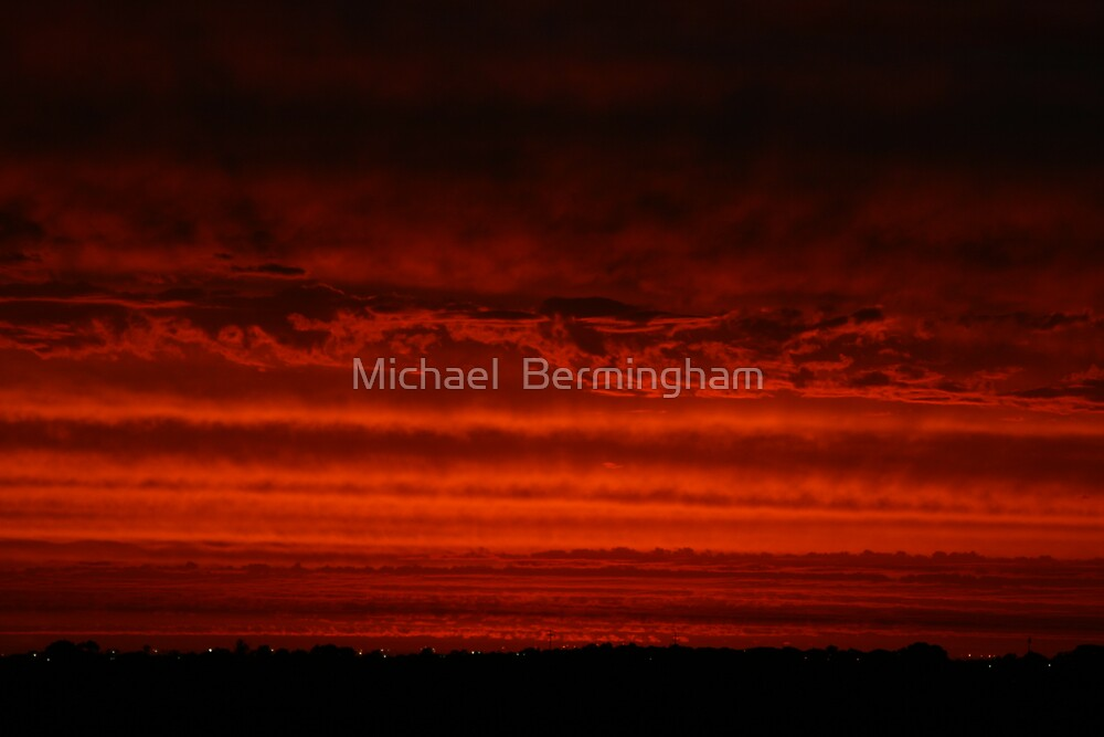 Red sky at night... by Michael  Bermingham
