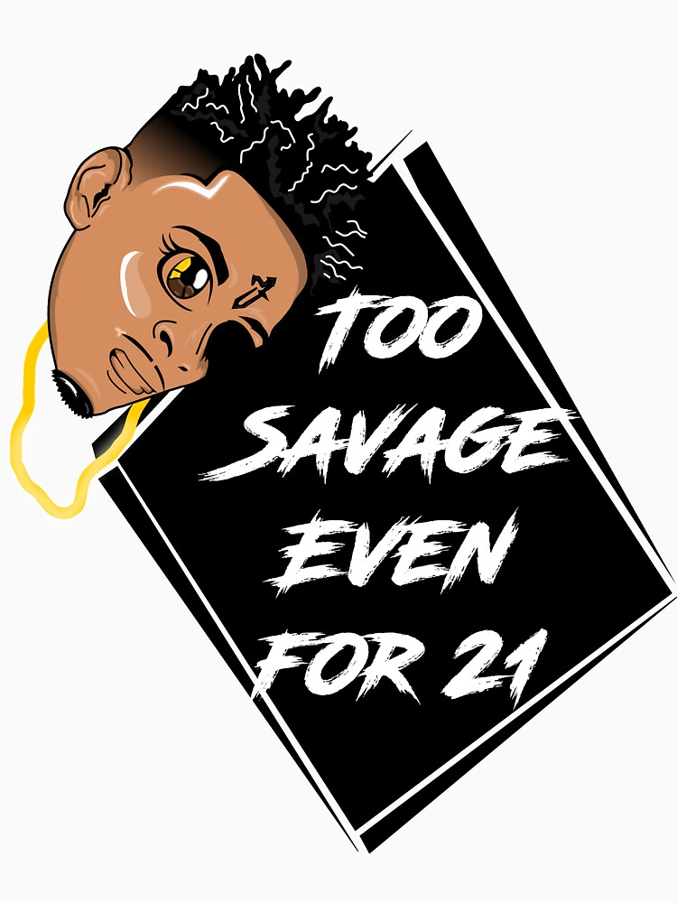 TOO SAVAGE EVEN FOR 21 by PurpleLoxe