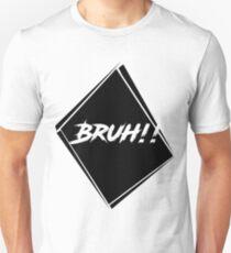 BRUH! Unisex T-Shirt