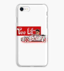 Too Lit iPhone Case/Skin