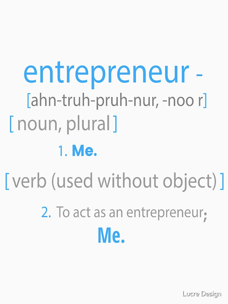 Entrepreneur; Definition is ME Blue by lucredesign