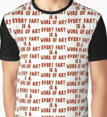 Every Fart is a Work of Art Graphic T-Shirt