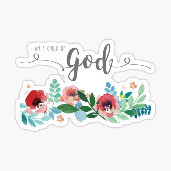I Am A Child of God Watercolor Flowers LDS Mormon Christian Graphic Art Design Sticker