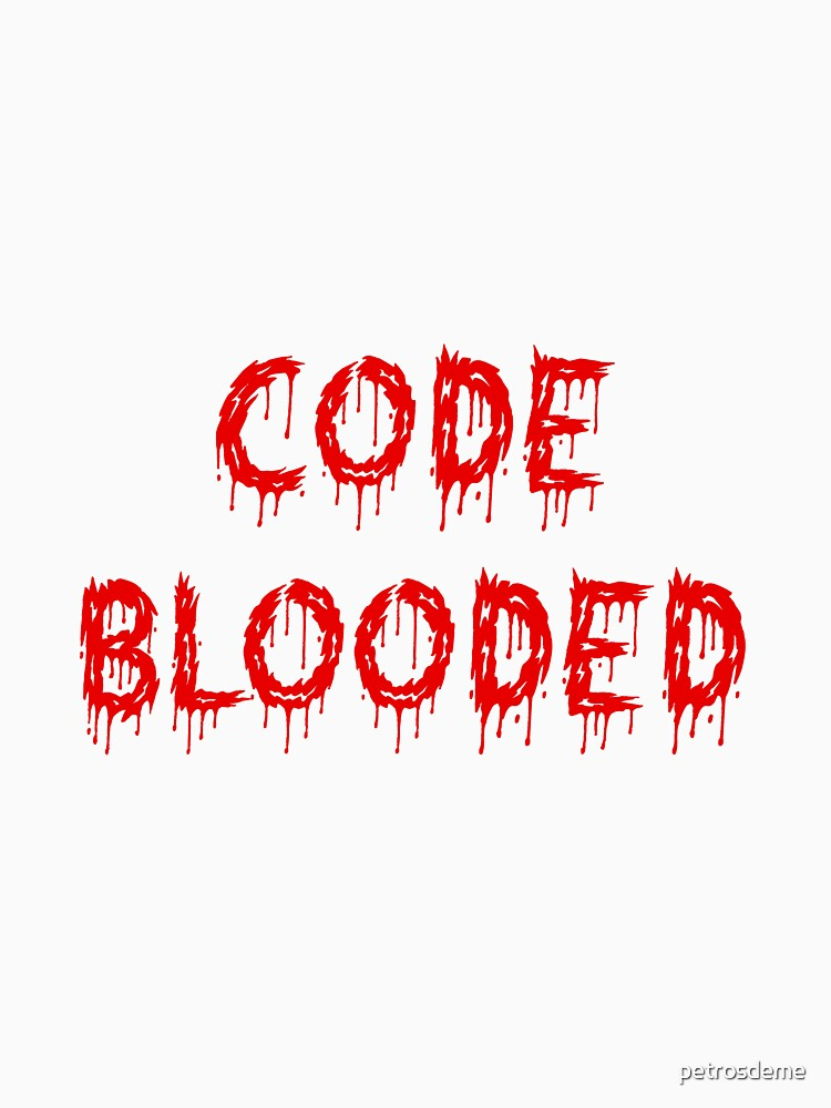 Code blooded by petrosdeme