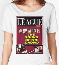 Human League The sound of the crowd  Women's Relaxed Fit T-Shirt