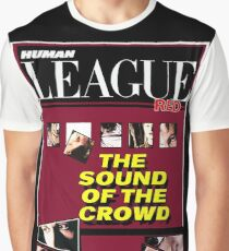 Human League The sound of the crowd  Graphic T-Shirt