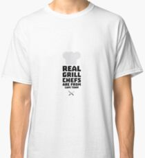 Real Grill Chefs are from Cape Town Rp68p Classic T-Shirt