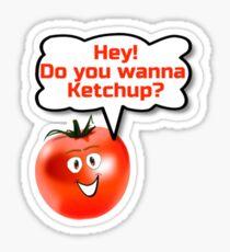 Hey! Do You Wanna Ketchup? Funny Tomato Relationship Meme Tshirt Sticker