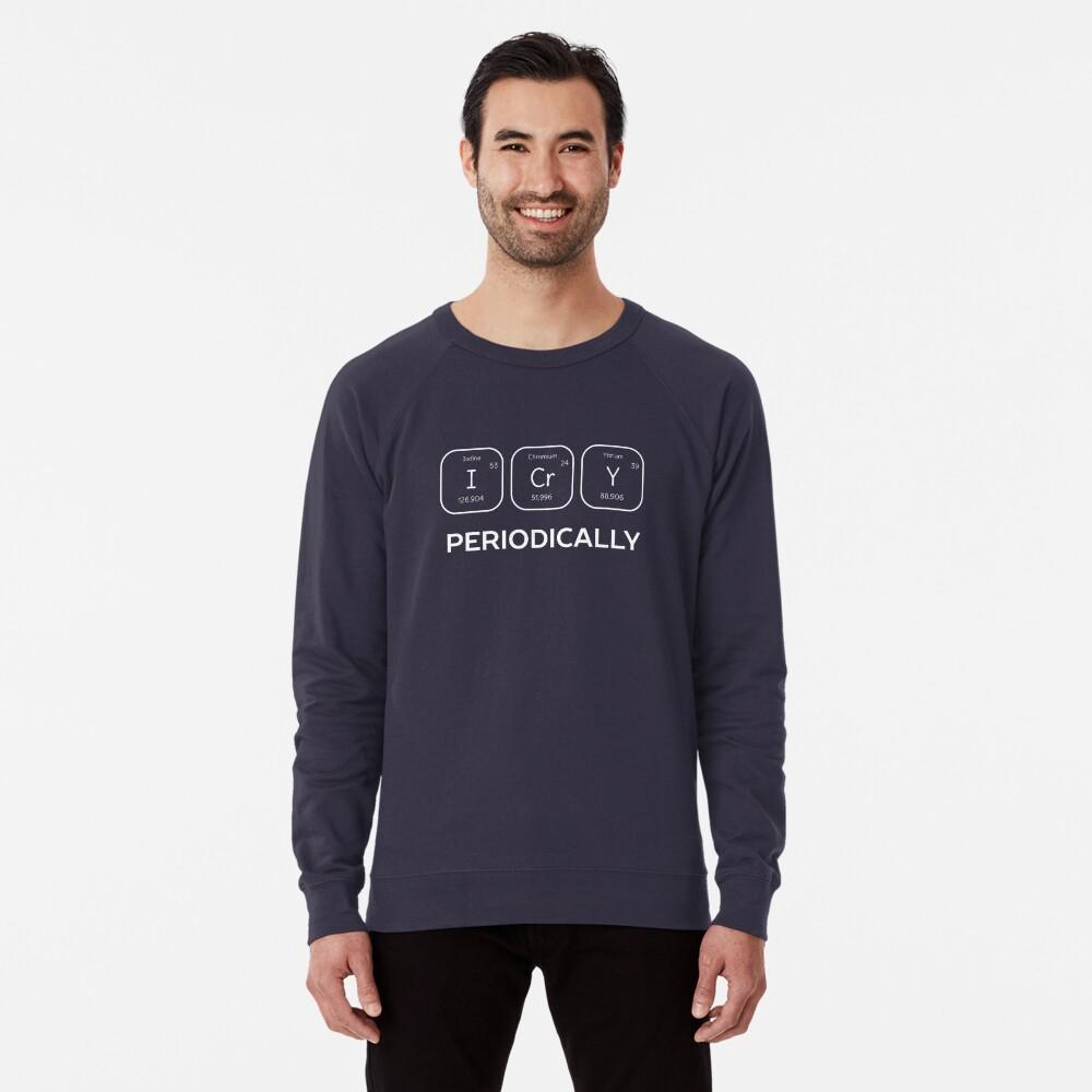 Funny Science Chemistry Pun  Lightweight Sweatshirt