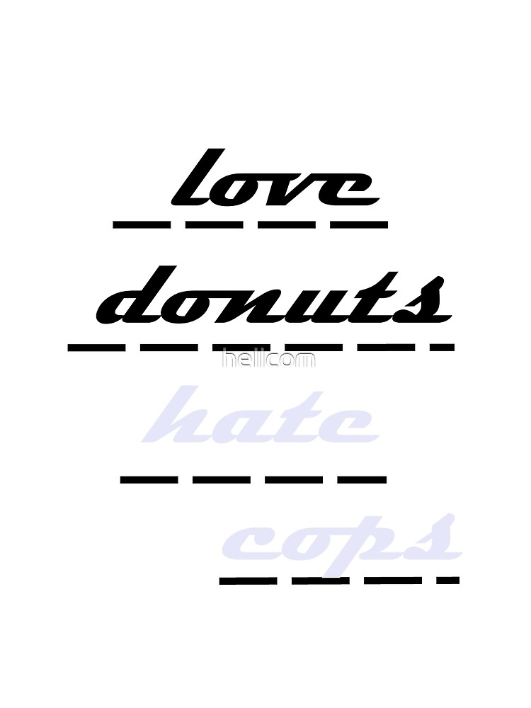 love donuts hate cops by hellcom