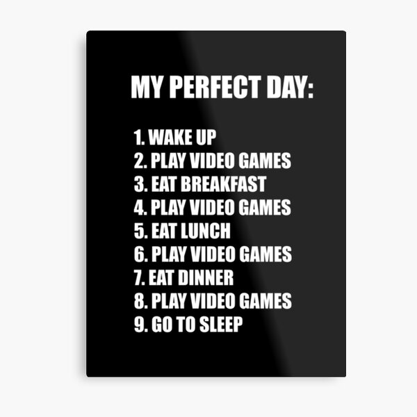 MY PERFECT DAY Metal Print