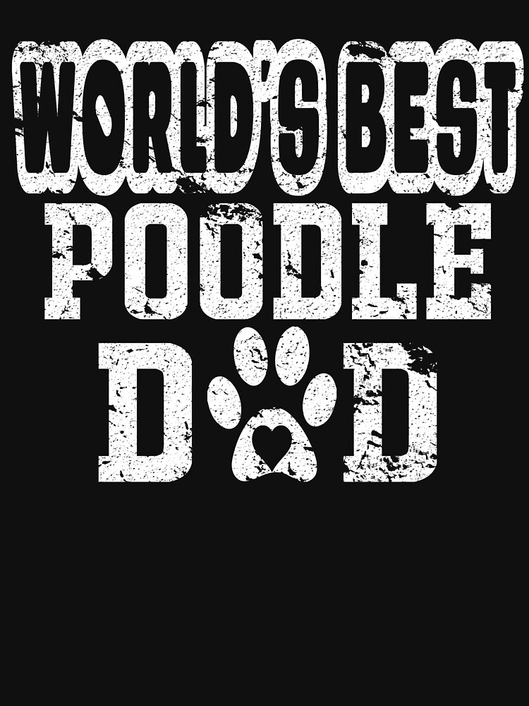 World's Best Poodle Dad Dog Lover Distressed by matt76c