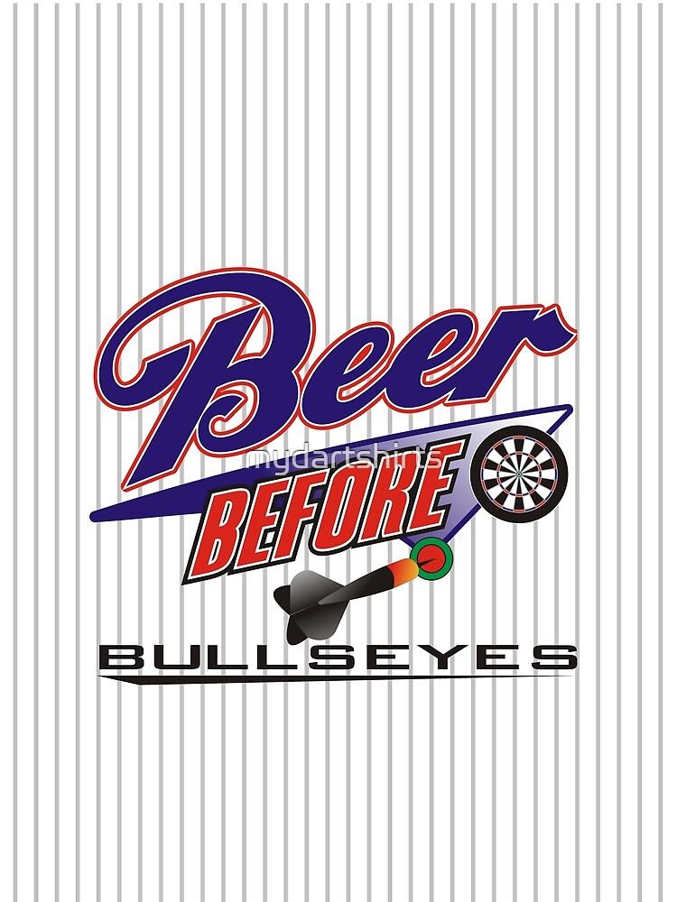 Beer Before Bullseyes Darts Team by mydartshirts