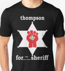HUNTER S THOMPSON FOR SHERIFF aspen 1970 bukowski gonzo fear loathing T-Shirt