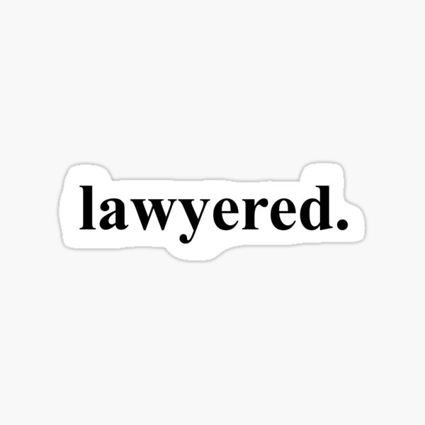 Lawyered. Sticker