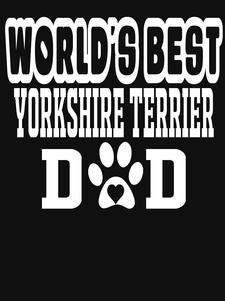 World's Best Yorkshire Terrier Dad Dog Lover by matt76c