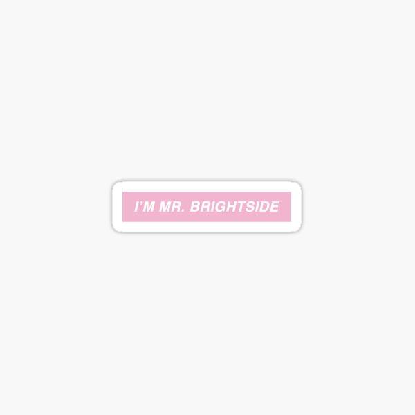 MR. BRIGHTSIDE | The Killers Sticker