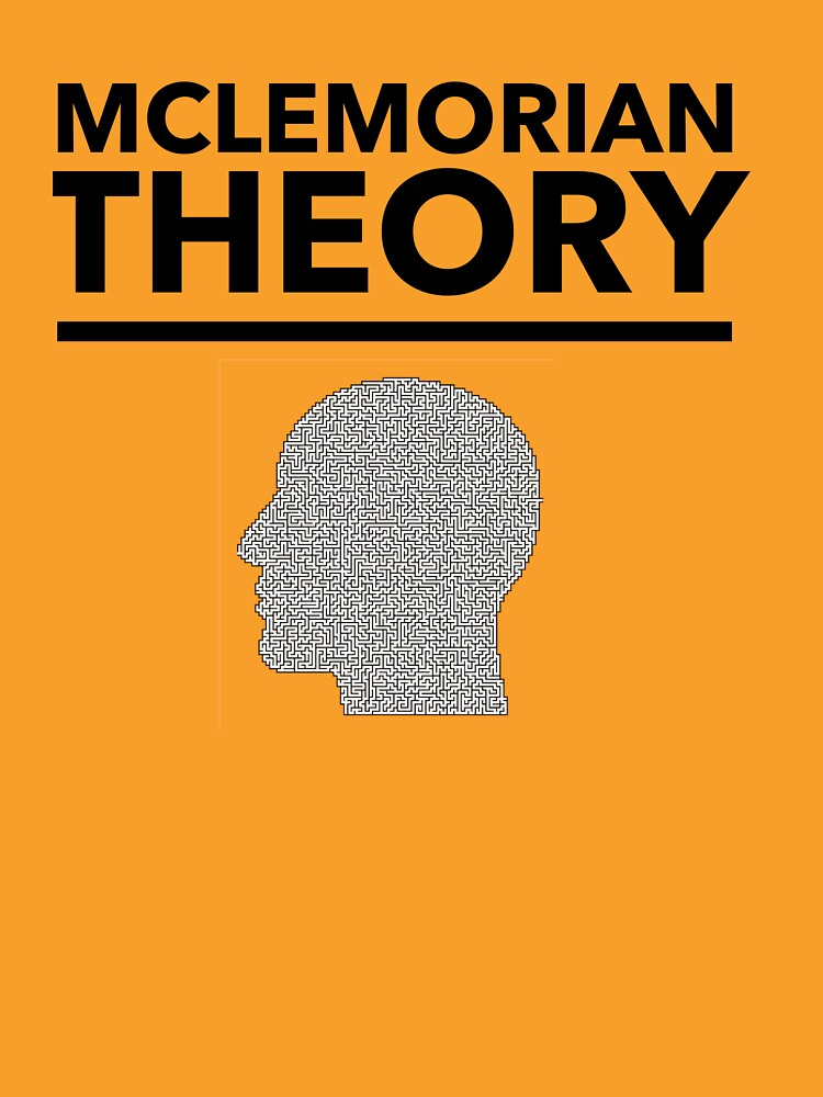 Mclemorian Theories  by tees4gees