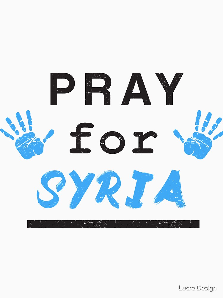 Pray for Syria Blue by lucredesign