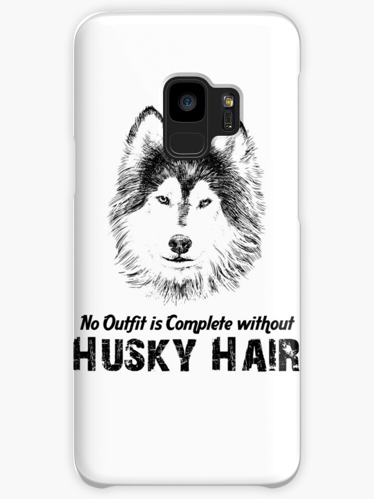 Funny Quotes Husky No Outfit Is Complete Without Husky Hair Cases