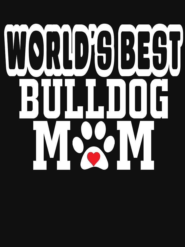 World's Best Bulldog Mom Dog Lover by matt76c