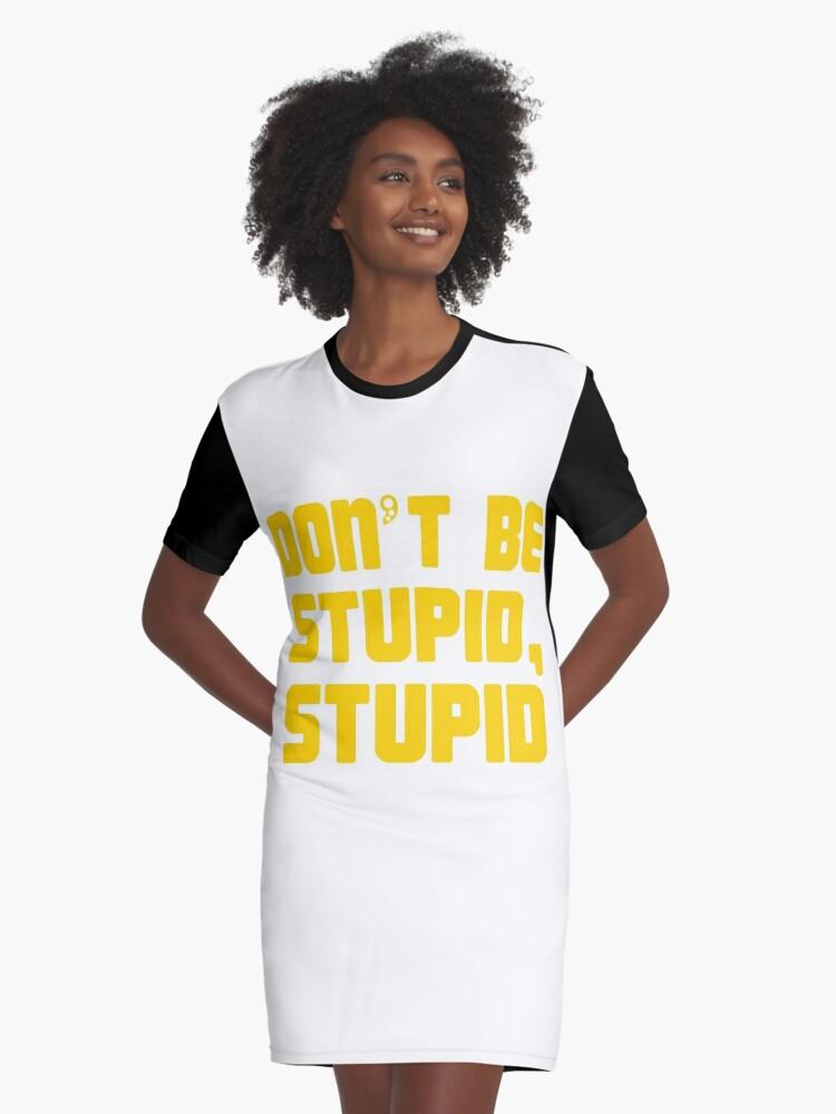 c1af34c09 Don't be Stupid, Stupid