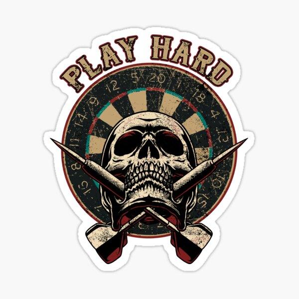 For Hardcore Dart-Player: Play Hard Sticker