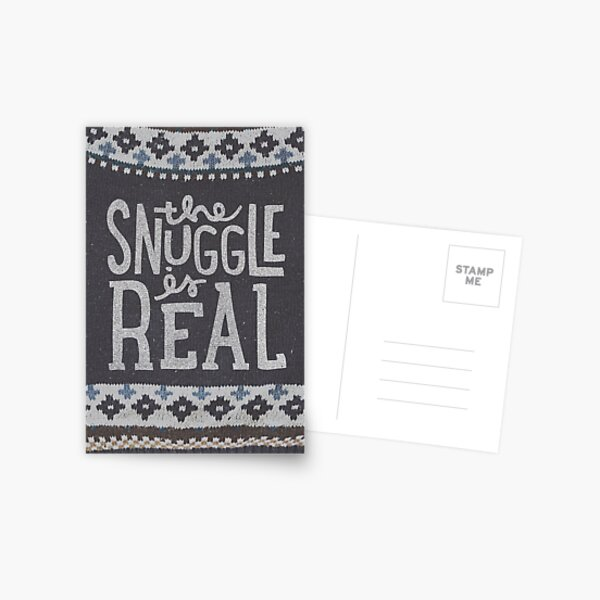 the SNUGGLE is REAL Postcard