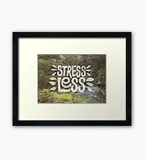 Stress Less Framed Print