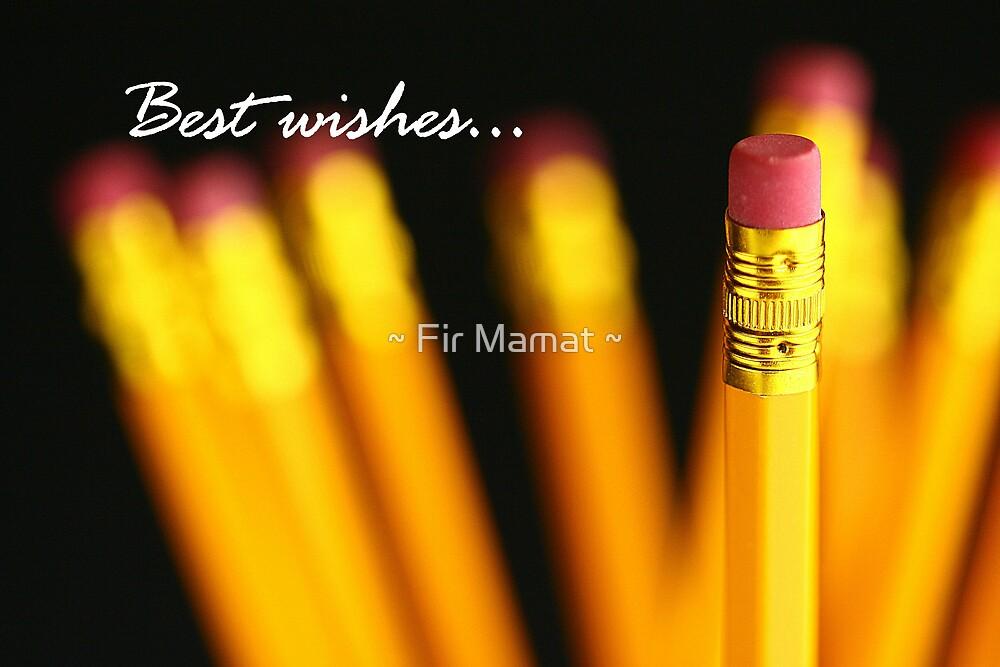 """Best wishes...."" by ~ Fir Mamat ~"