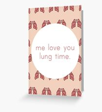 Me Love You Lung Time Greeting Card