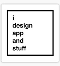 i design app and stuff Sticker