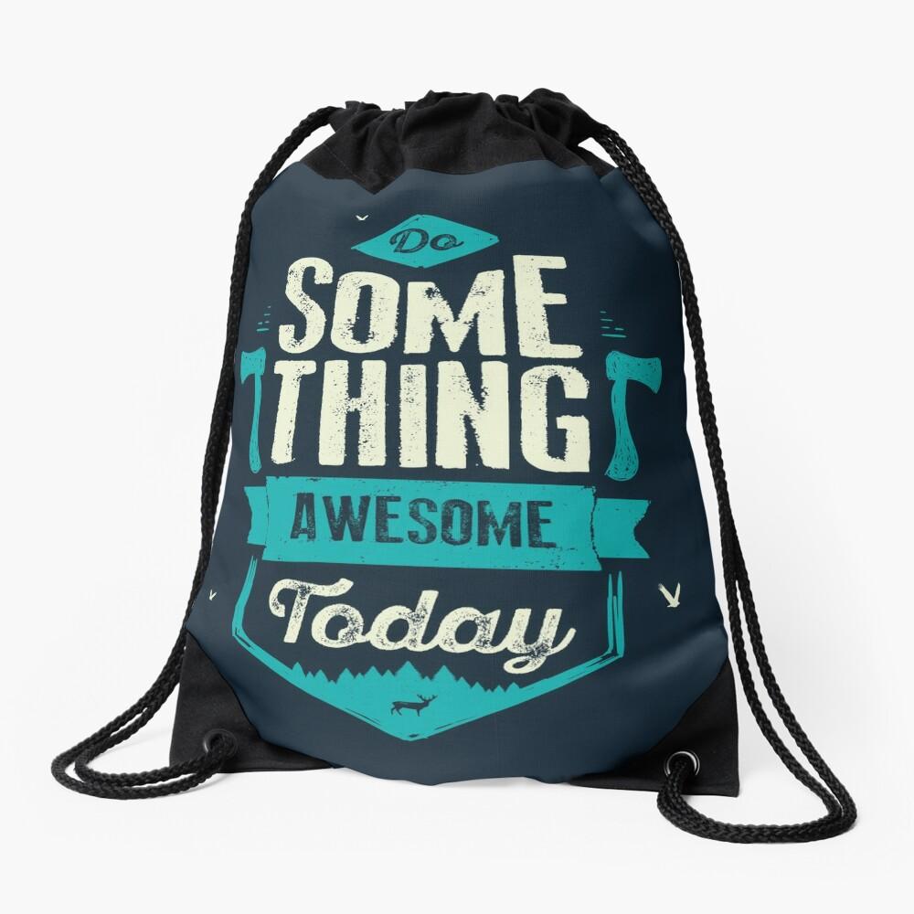 DO SOMETHING AWESOME TODAY Drawstring Bag