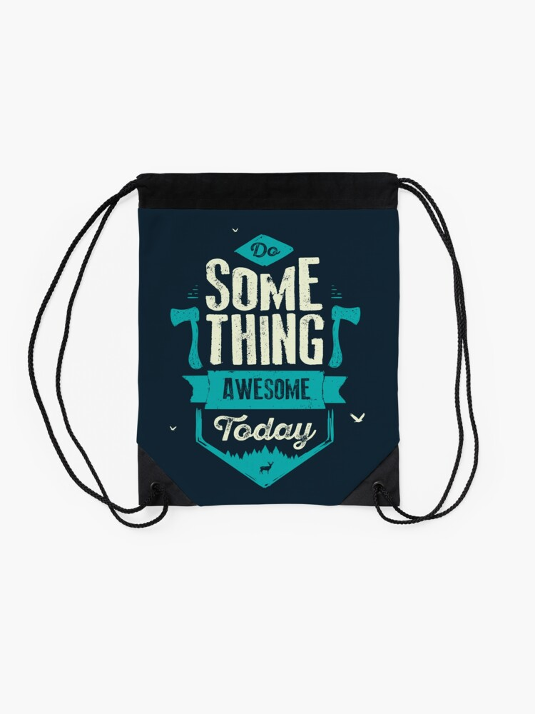 Alternate view of DO SOMETHING AWESOME TODAY Drawstring Bag