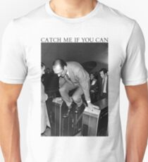 Jacques Chirac - Catch Me If You Can Unisex T-Shirt